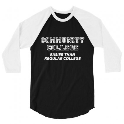 Community College Easier Than 3/4 Sleeve Shirt Designed By K0d1r