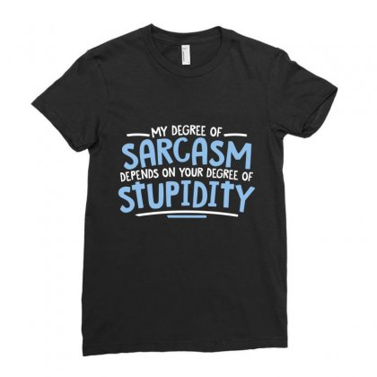 Degree Sarcasm Ladies Fitted T-shirt Designed By K0d1r