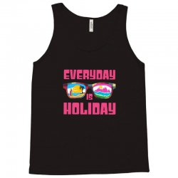 Everyday is holiday Tank Top   Artistshot