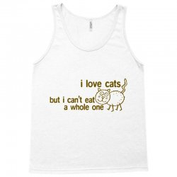 i love cats but i can't eat a whole one Tank Top | Artistshot