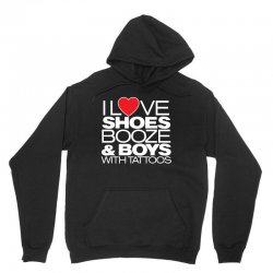 i love shoes, booze and boys with tatoos Unisex Hoodie   Artistshot