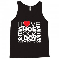 i love shoes, booze and boys with tatoos Tank Top   Artistshot