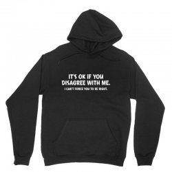 it's ok if you disagree with me Unisex Hoodie | Artistshot