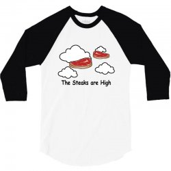 the steaks are high 3/4 Sleeve Shirt | Artistshot