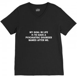 my goal in life is to have a psychiatric V-Neck Tee   Artistshot
