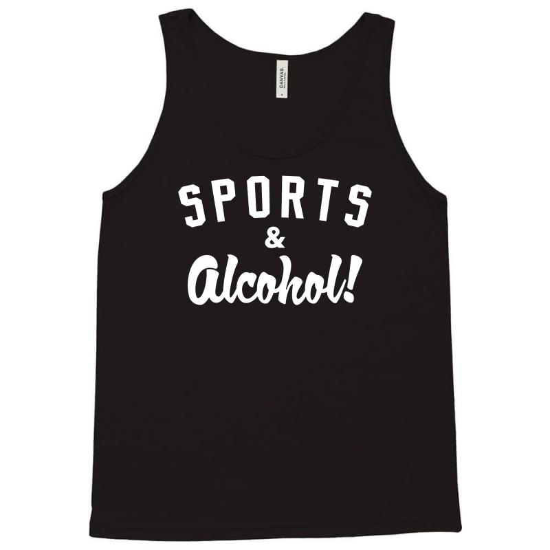 Sports And Alcohol! Tank Top | Artistshot