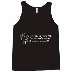 they tell me i have add they just don't unders Tank Top | Artistshot