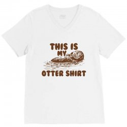 this is my otter shirt V-Neck Tee | Artistshot