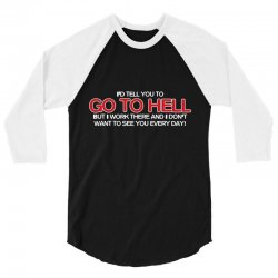 to hell 3/4 Sleeve Shirt | Artistshot