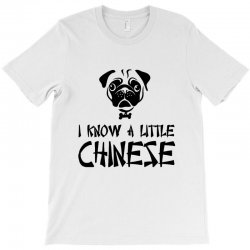 pug i know a little chinese T-Shirt | Artistshot