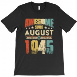 awesome since august 1945 shirt T-Shirt | Artistshot