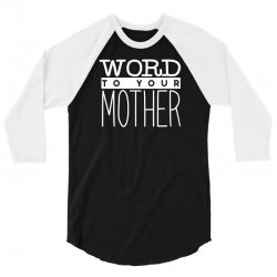 word to your mother 3/4 Sleeve Shirt | Artistshot