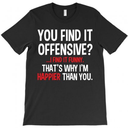 You Find It Offensive T-shirt Designed By K0d1r
