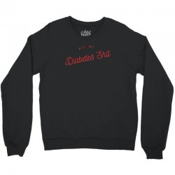 all my diabetes shit Crewneck Sweatshirt | Artistshot