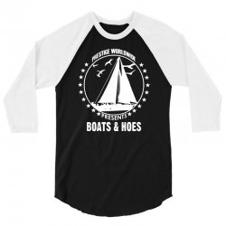 boats and hoes 3/4 Sleeve Shirt | Artistshot