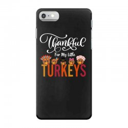 thankful for my little turkeys for dark iPhone 7 Case | Artistshot