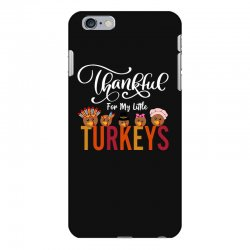 thankful for my little turkeys for dark iPhone 6 Plus/6s Plus Case | Artistshot