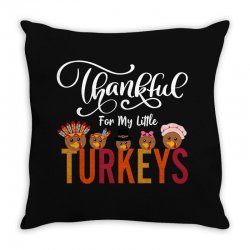 thankful for my little turkeys for dark Throw Pillow | Artistshot