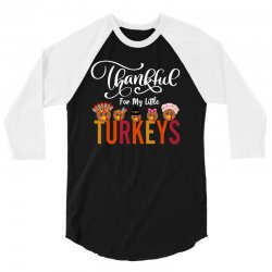 thankful for my little turkeys for dark 3/4 Sleeve Shirt | Artistshot