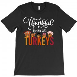 thankful for my little turkeys for dark T-Shirt | Artistshot