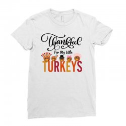 Thankful For My Little Turkeys For Light Ladies Fitted T-shirt Designed By Sengul