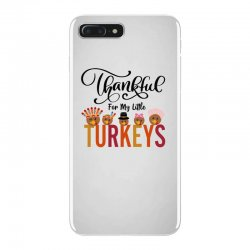 thankful for my little turkeys for light iPhone 7 Plus Case | Artistshot