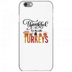 thankful for my little turkeys for light iPhone 6/6s Case | Artistshot