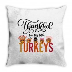 thankful for my little turkeys for light Throw Pillow | Artistshot