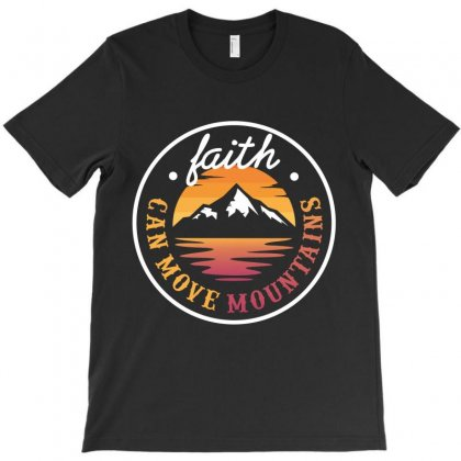 Faith Can Move Mountains T-shirt Designed By Wizarts