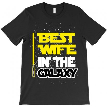 Best Wife In The Galaxy T-shirt Designed By Wizarts