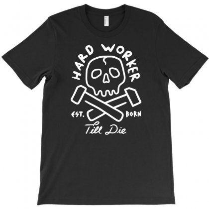 Hard Worker T-shirt Designed By Teeshop
