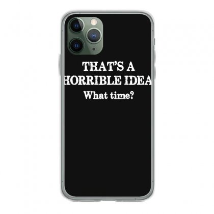 That's A Horrible Idea. What Time Iphone 11 Pro Case Designed By G3ry