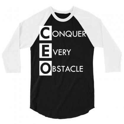 Ceo Conquer Every Obstacle 3/4 Sleeve Shirt Designed By G3ry