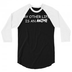 my other life is an anime 3/4 Sleeve Shirt | Artistshot