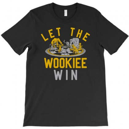 Let The Wookiee Win T-shirt Designed By Rendi