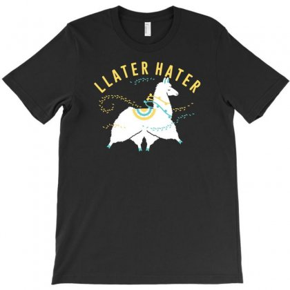 Llater Hater T-shirt Designed By Rendi