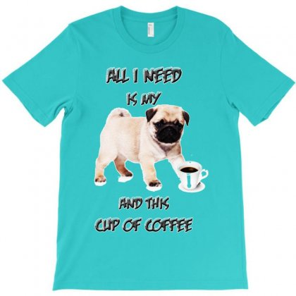 My Pug And Coffee T-shirt Designed By Lotus Fashion Realm