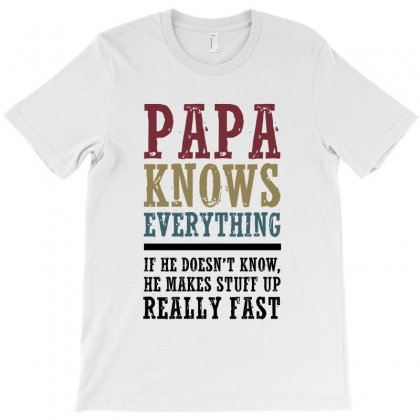 Papa Knows Everything T-shirt Designed By Helloshop