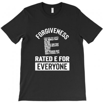 Forgiveness Rated E For Everyone Christian Regious T-shirt Designed By Sr88