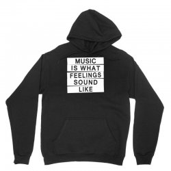 music is what feelings sounds like Unisex Hoodie | Artistshot
