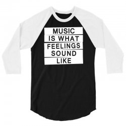 music is what feelings sounds like 3/4 Sleeve Shirt | Artistshot