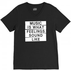 music is what feelings sounds like V-Neck Tee | Artistshot