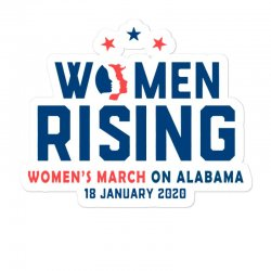 Women's Rising   Women's March On Alabama 2 Sticker Designed By Hot Trends
