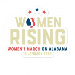 Women's Rising   Women's March On Alabama Sticker Designed By Hot Trends