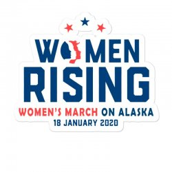 Women's Rising   Women's March On Alaska 2 Sticker Designed By Hot Trends