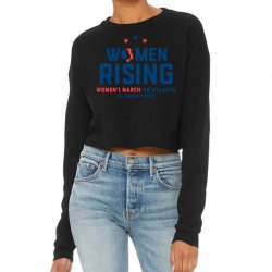 Women's Rising   Women's March On Atlanta 2 Cropped Sweater Designed By Hot Trends