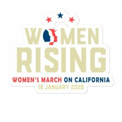 Women's Rising   Women's March On California 2 Sticker Designed By Hot Trends