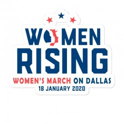 Women's Rising   Women's March On Dallas 2 Sticker Designed By Hot Trends