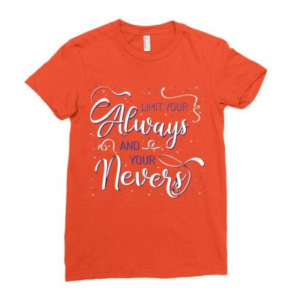 Limit Your Always And You Nevers Ladies Fitted T-shirt Designed By Estore