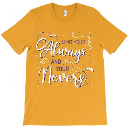 Limit Your Always And You Nevers T-shirt Designed By Estore